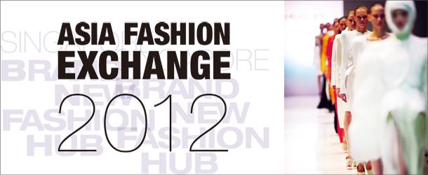 ASIA FASHION EXCHANGE 2012